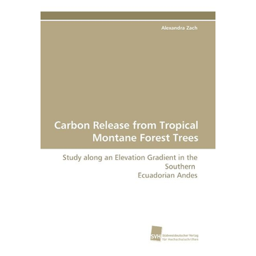 Zach, Alexandra Carbon Release from Tropical Montane Forest Trees