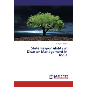 Ferrao, Ranjana State Responsibility in Disaster Management in India