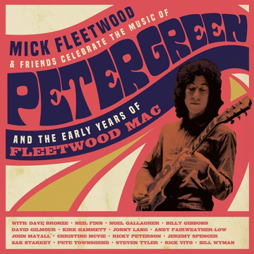 Fleetwood,Mick and Friends Celebrate The Music Of Peter Green And The Early Years Of Fleetwood Mac