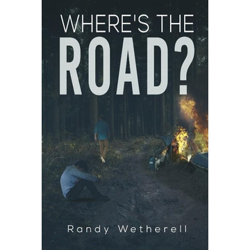 Wetherell, Randy Where's the Road?