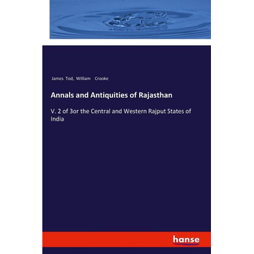 Tod, James Annals and Antiquities of Rajasthan
