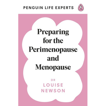 Newson, Louise Preparing for the Perimenopause and Menopause
