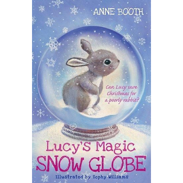 Booth, Anne Booth, A: Lucy's Magic Snow Globe