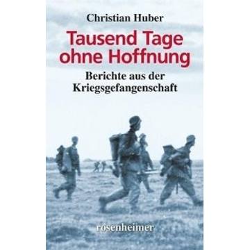 Huber, Christian Tausend Tage ohne Hoffnung