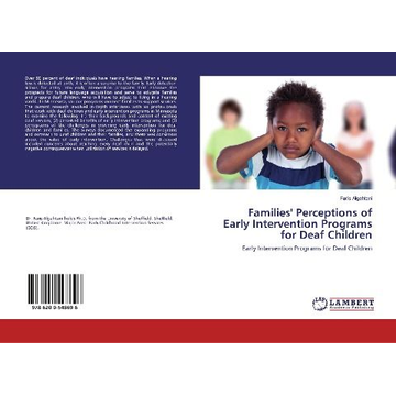Algahtani, Faris Families' Perceptions of Early Intervention Programs for Deaf Children