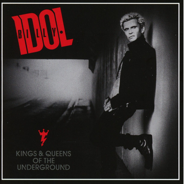 Idol,Billy Kings and Queens of the Underground