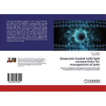 Dhote, Vinod K. Oxaprozin loaded solid lipid nanoparticles for management of pain