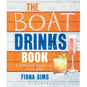 Sims, Fiona ISBN The Boat Drinks Book (A Different Tipple in Every Port)