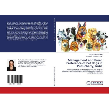 Radhakrishnan, Raghy Management and Breed Preference of Pet dogs in Puducherry, India