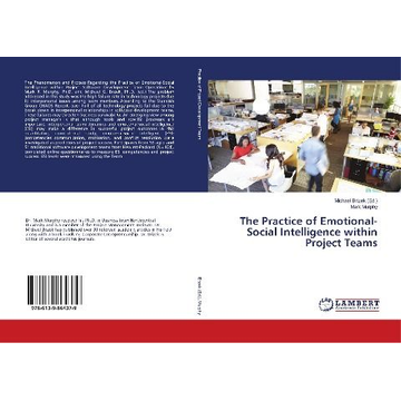 Murphy, Mark The Practice of Emotional-Social Intelligence within Project Teams