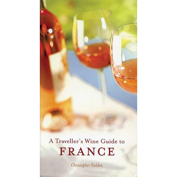 Fielden, Christopher A Traveller's Wine Guide to France