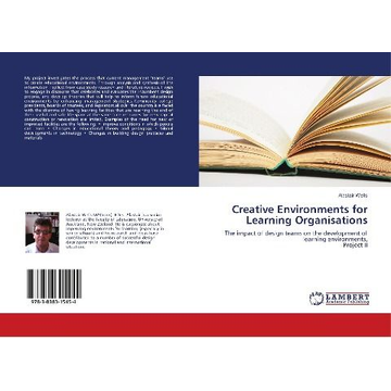 Wells, Alastair Creative Environments for Learning Organisations