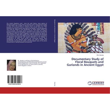 Hamdy, Rim Documentary Study of Floral Bouquets and Garlands in Ancient Egypt