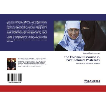 Laghmam, Mohamed Zakaria The Colonial Discourse in Post-Colonial Postcards