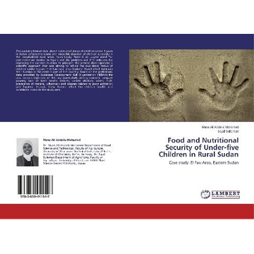 Abdalla Mohamed, Muna Ali Food and Nutritional Security of Under-five Children in Rural Sudan