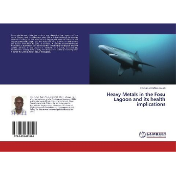 Baffour-Awuah, Emmanuel Heavy Metals in the Fosu Lagoon and its health implications