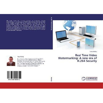 Mahdy, Taha Real Time Video Watermarking: A new era of H.264 Security