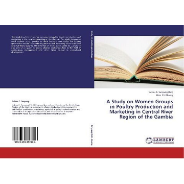 Huang, Wen- Chi A Study on Women Groups in Poultry Production and Marketing in Central River Region of the Gambia