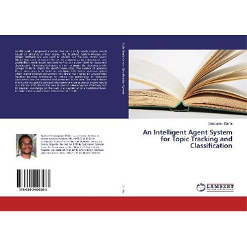Ejiofor, Christopher An Intelligent Agent System for Topic Tracking and Classification