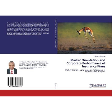 Ogbonna, Benson Market Orientation and Corporate Performance of Insurance Firms