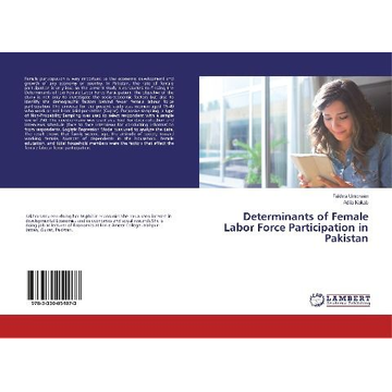 Umbreen, Fakhra Determinants of Female Labor Force Participation in Pakistan