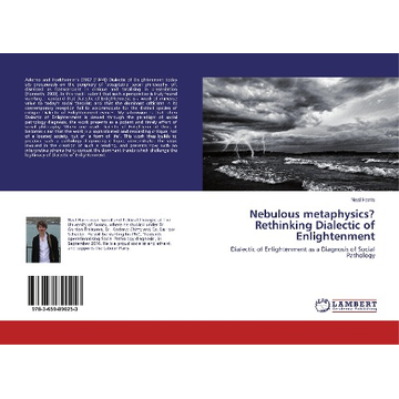 Harris, Neal Nebulous metaphysics? Rethinking Dialectic of Enlightenment