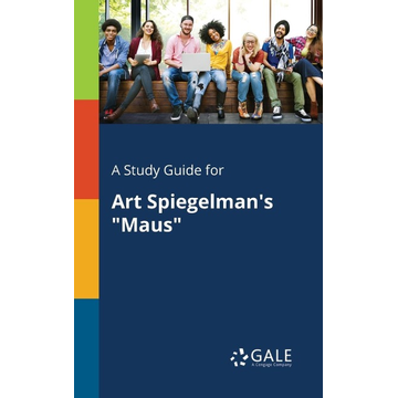 """Gale, Cengage Learning A Study Guide for Art Spiegelman's """"Maus"""""""