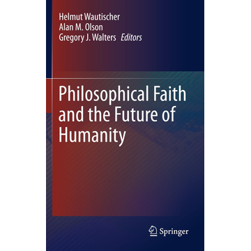Springer Netherland Philosophical Faith and the Future of Humanity