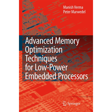 Manish Verma Advanced Memory Optimization Techniques for Low-Power Embedded Processors
