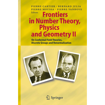 Springer Berlin Frontiers in Number Theory, Physics, and Geometry II - On Conformal Field Theories, Discrete Groups and Renormalization