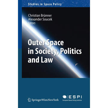 Springer Wien Outer Space in Society, Politics and Law