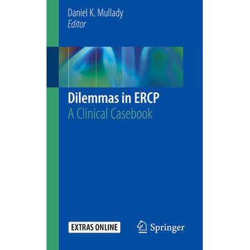 Springer International Publishing Dilemmas in ERCP - A Clinical Casebook