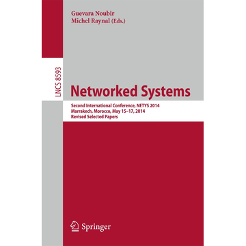 Springer International Publishing Networked Systems - Second International Conference, NETYS 2014, Marrakech, Morocco, May 15-17, 2014. Revised Selected Papers
