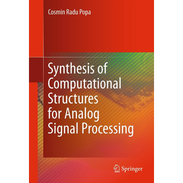Cosmin Radu Popa Synthesis of Computational Structures for Analog Signal Processing