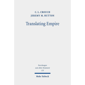 C. L. Crouch Translating Empire - Tell Fekheriyeh, Deuteronomy, and the Akkadian Treaty Tradition