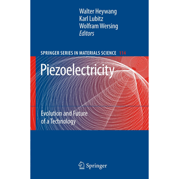 Springer Berlin Piezoelectricity - Evolution and Future of a Technology