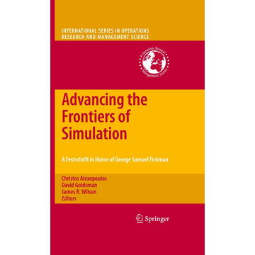 Springer US Advancing the Frontiers of Simulation - A Festschrift in Honor of George Samuel Fishman