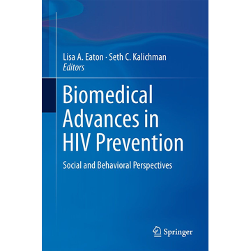 Springer US Biomedical Advances in HIV Prevention - Social and Behavioral Perspectives