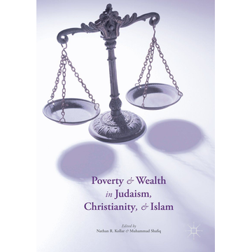 Palgrave Macmillan US Poverty and Wealth in Judaism, Christianity, and Islam