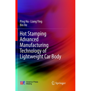 Ping Hu Hot Stamping Advanced Manufacturing Technology of Lightweight Car Body
