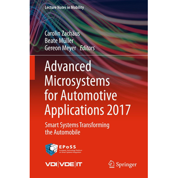Springer International Publishing Advanced Microsystems for Automotive Applications 2017 - Smart Systems Transforming the Automobile