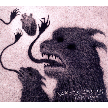 Wolves Like Us Late Love