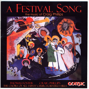 Choir of All Saints A Festival Song-The Music of Craig Phillips