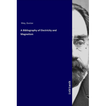 May, Gustav A Bibliography of Electricity and Magnetism