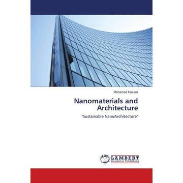 """Hazem, Mohamed Nanomaterials and Architecture - """"Sustainable NanoArchitecture"""""""