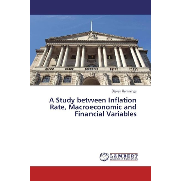 Hemmings, Steven A Study between Inflation Rate, Macroeconomic and Financial Variables