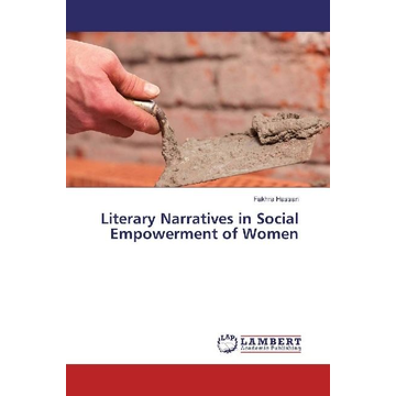 Hassan, Fakhra Literary Narratives in Social Empowerment of Women