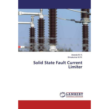 M. H., Ananda Solid State Fault Current Limiter