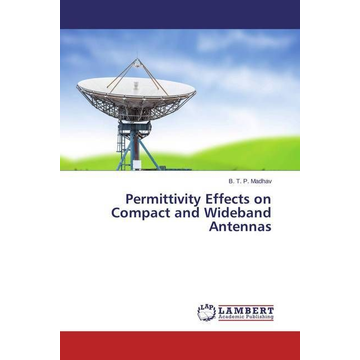 Madhav, B. T. P. Permittivity Effects on Compact and Wideband Antennas