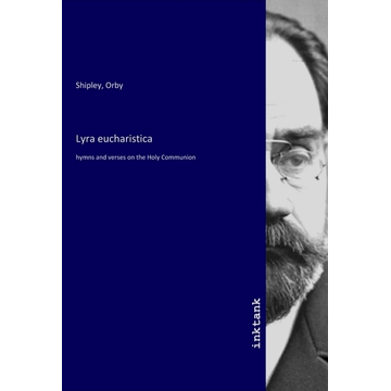 Inktank-Publishing Lyra eucharistica - hymns and verses on the Holy Communion